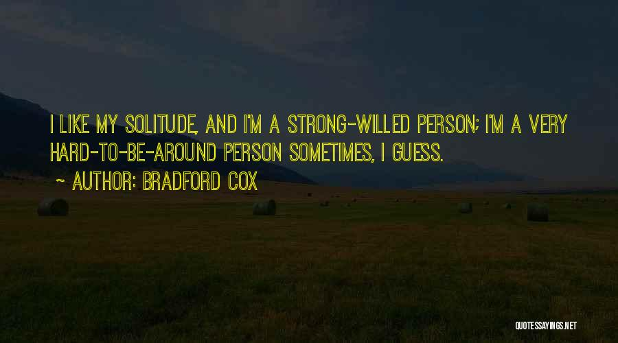 Solitude And Quotes By Bradford Cox
