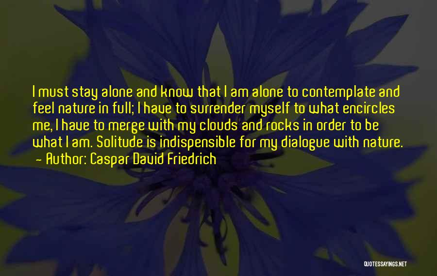 Solitude And Quotes By Caspar David Friedrich