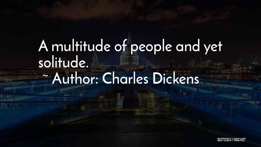 Solitude And Quotes By Charles Dickens
