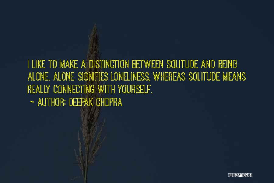 Solitude And Quotes By Deepak Chopra