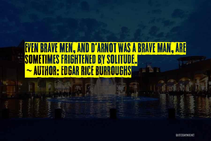 Solitude And Quotes By Edgar Rice Burroughs