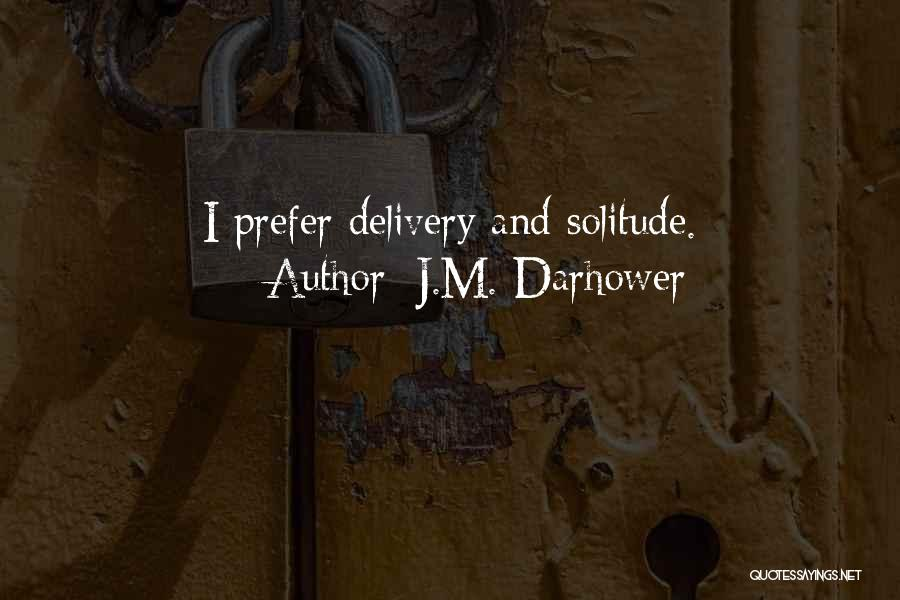 Solitude And Quotes By J.M. Darhower