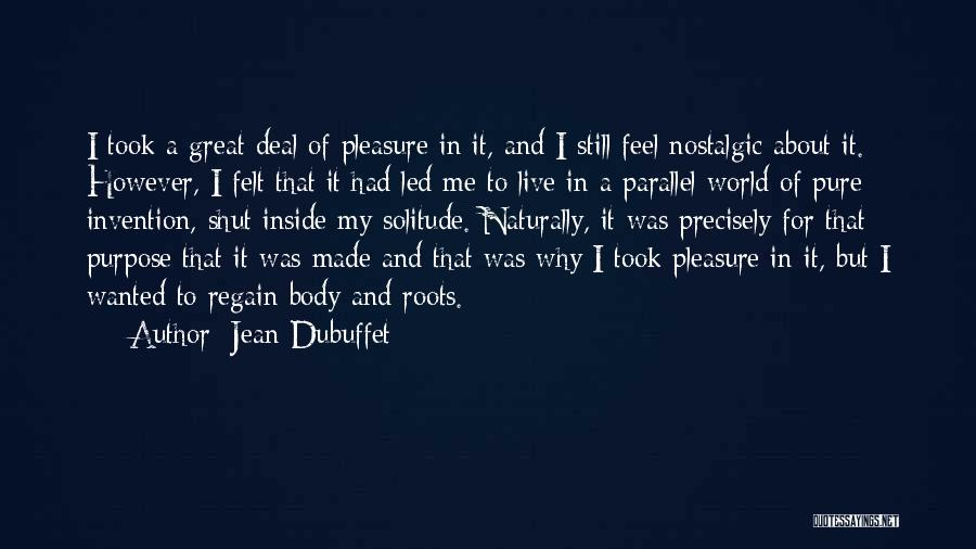 Solitude And Quotes By Jean Dubuffet