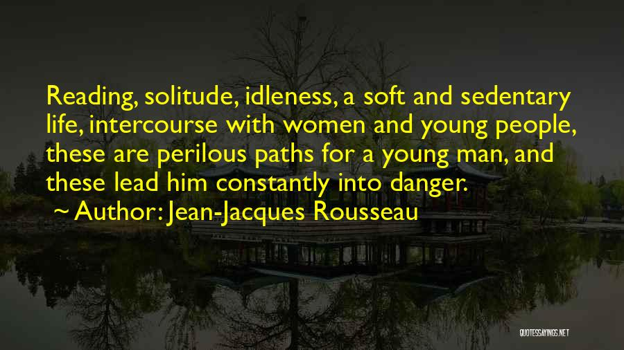 Solitude And Quotes By Jean-Jacques Rousseau