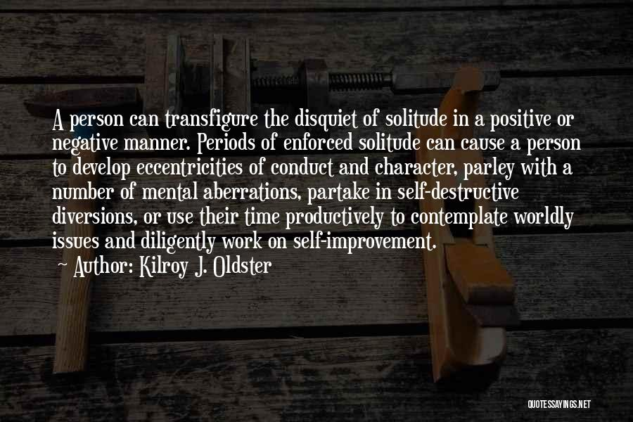 Solitude And Quotes By Kilroy J. Oldster