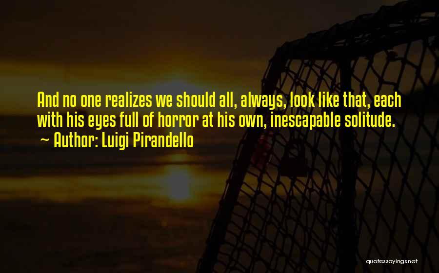 Solitude And Quotes By Luigi Pirandello