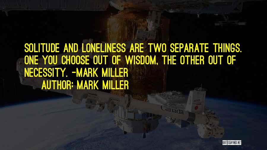 Solitude And Quotes By Mark Miller