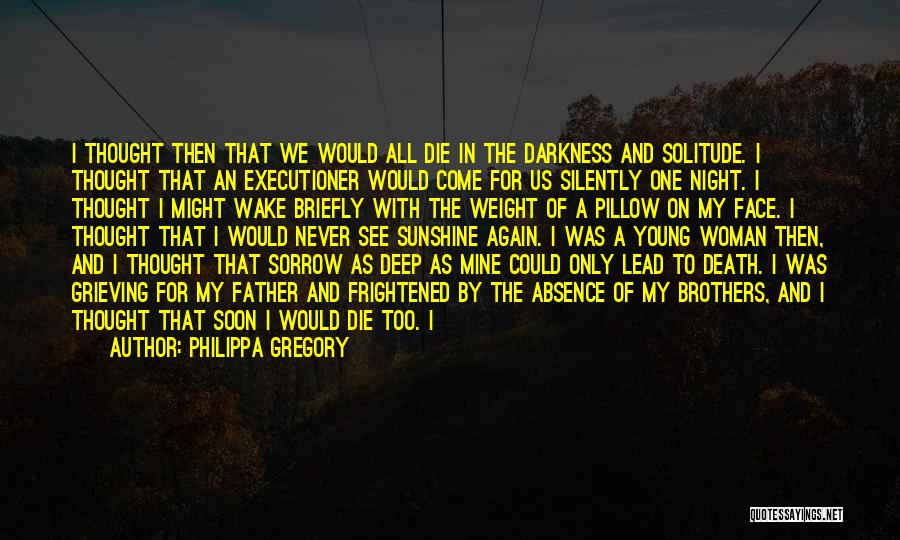 Solitude And Quotes By Philippa Gregory