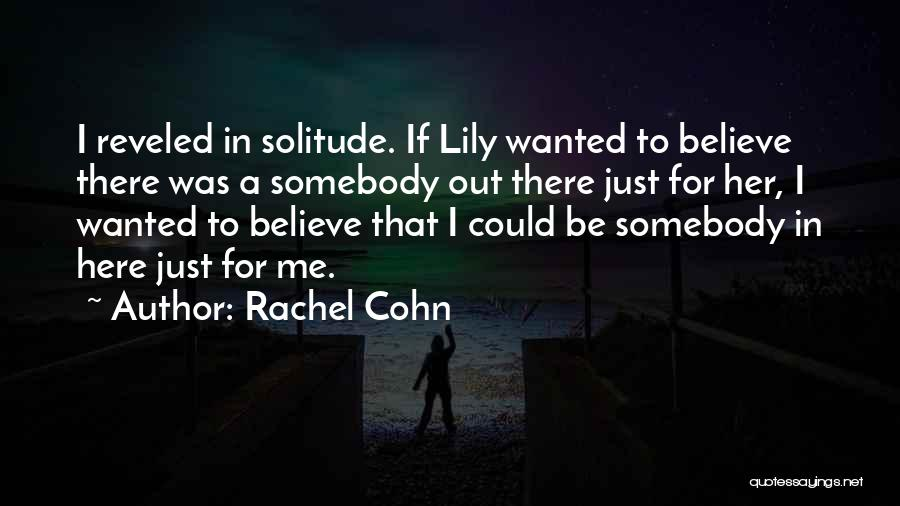 Solitude And Quotes By Rachel Cohn
