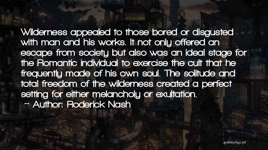 Solitude And Quotes By Roderick Nash