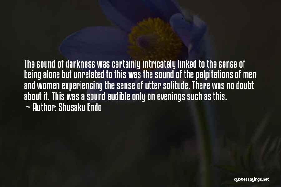 Solitude And Quotes By Shusaku Endo