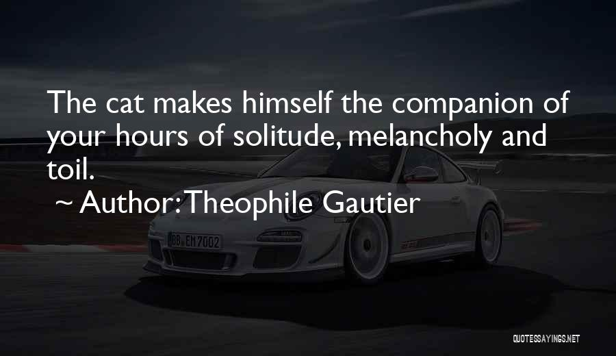 Solitude And Quotes By Theophile Gautier