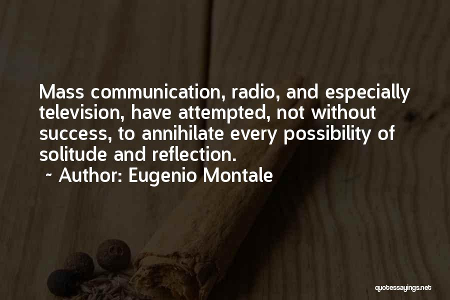 Solitude And Reflection Quotes By Eugenio Montale