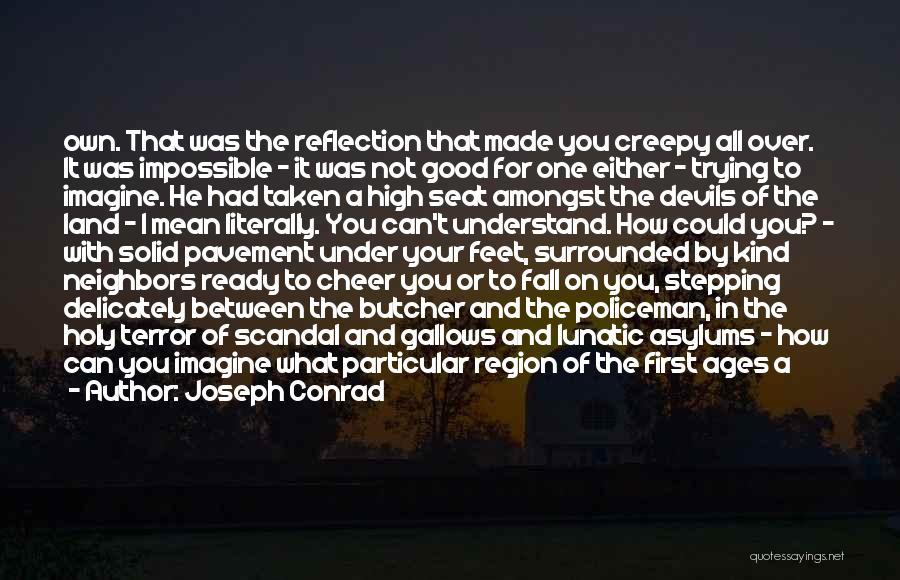 Solitude And Reflection Quotes By Joseph Conrad