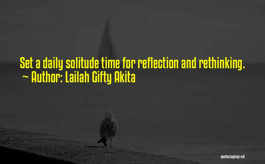 Solitude And Reflection Quotes By Lailah Gifty Akita