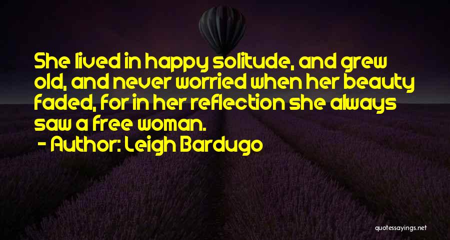 Solitude And Reflection Quotes By Leigh Bardugo