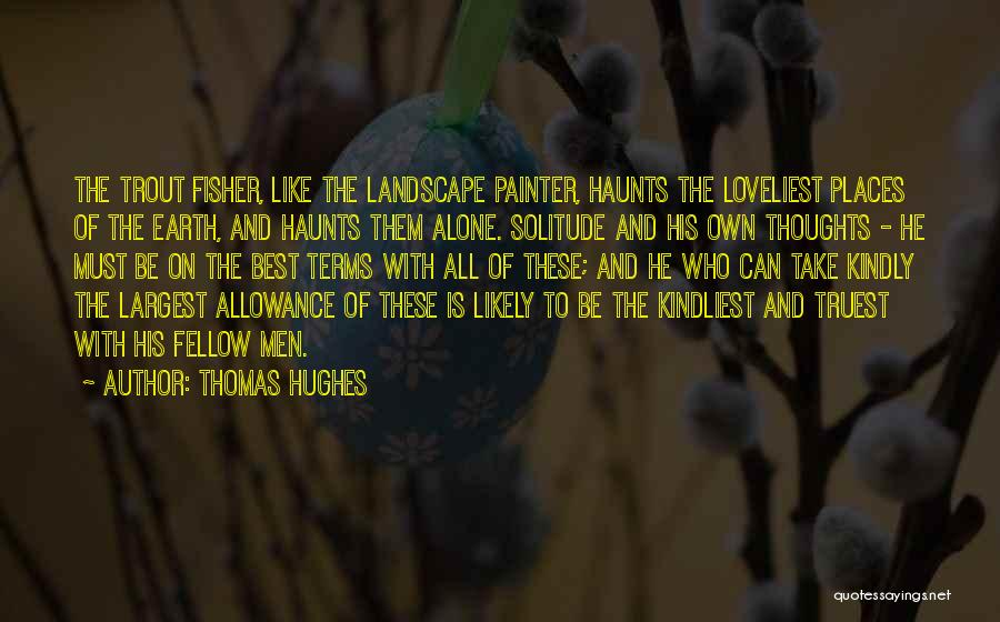 Solitude And Reflection Quotes By Thomas Hughes