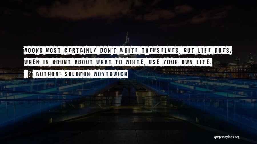 Solomon Woytowich Quotes 1724529