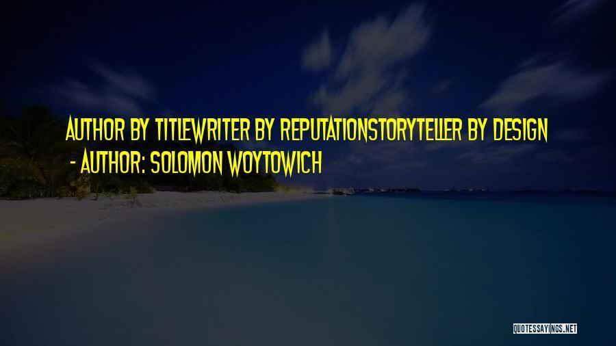 Solomon Woytowich Quotes 2249888