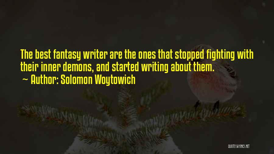 Solomon Woytowich Quotes 588658