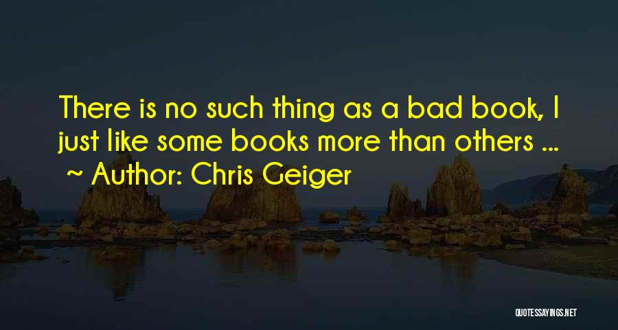 Some Bad Quotes By Chris Geiger