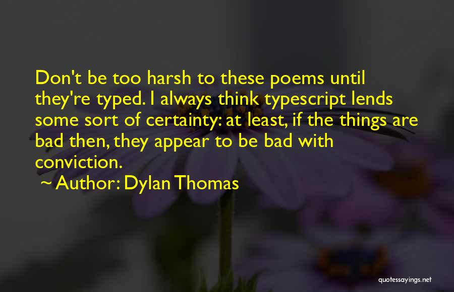 Some Bad Quotes By Dylan Thomas