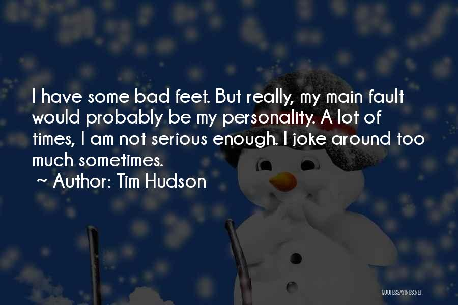 Some Bad Quotes By Tim Hudson