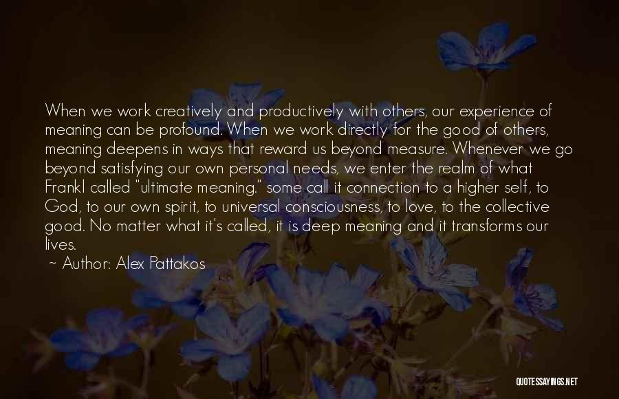 Some Deep Meaning Quotes By Alex Pattakos