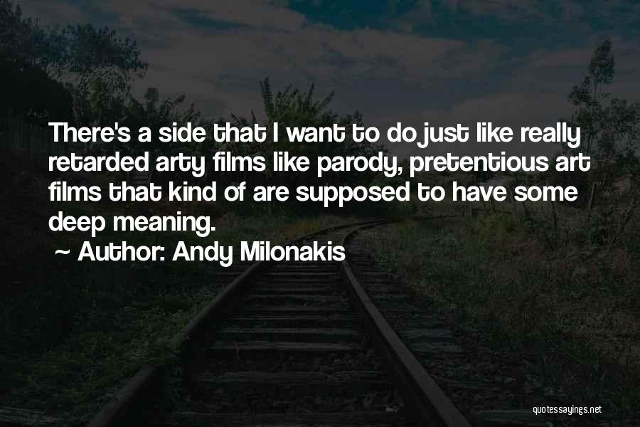 Some Deep Meaning Quotes By Andy Milonakis