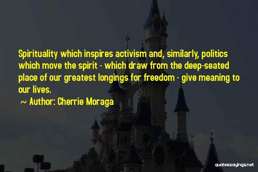 Some Deep Meaning Quotes By Cherrie Moraga