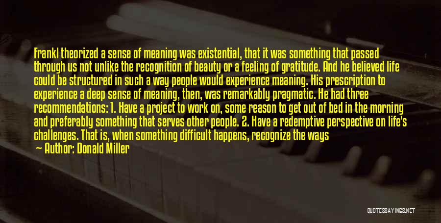 Some Deep Meaning Quotes By Donald Miller