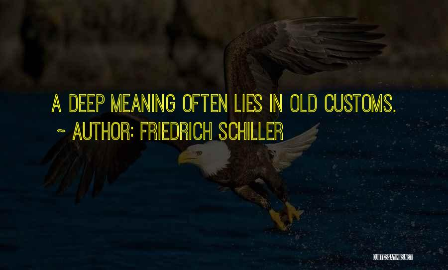 Some Deep Meaning Quotes By Friedrich Schiller