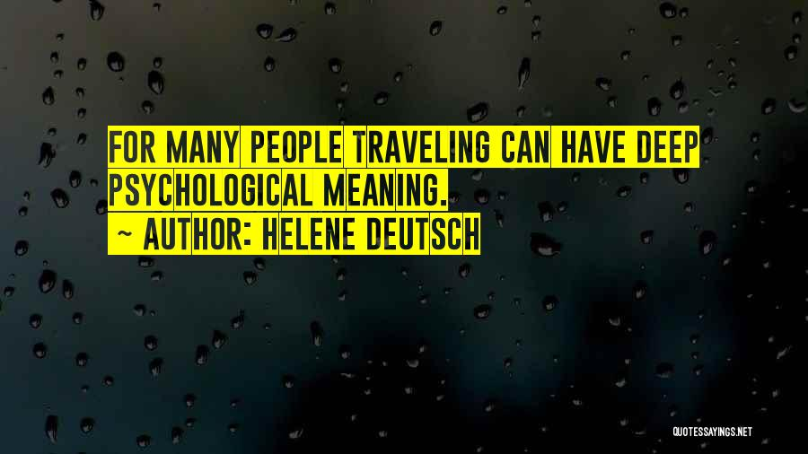 Some Deep Meaning Quotes By Helene Deutsch