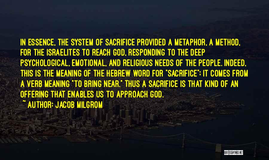Some Deep Meaning Quotes By Jacob Milgrom