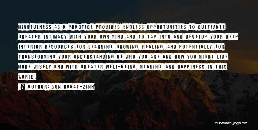 Some Deep Meaning Quotes By Jon Kabat-Zinn