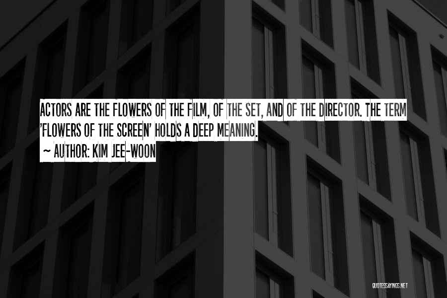 Some Deep Meaning Quotes By Kim Jee-woon