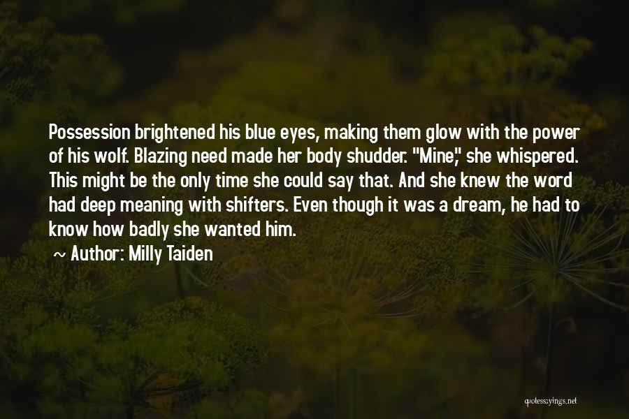 Some Deep Meaning Quotes By Milly Taiden