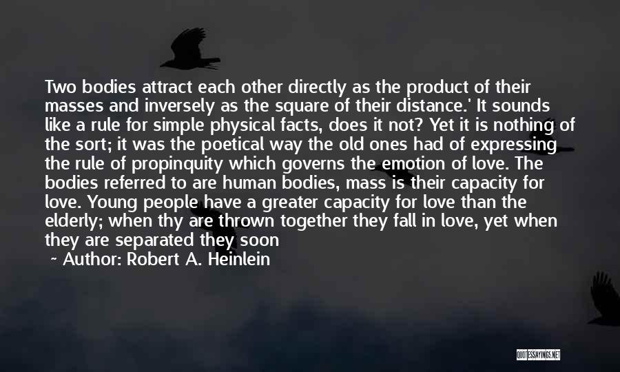 Some Deep Meaning Quotes By Robert A. Heinlein