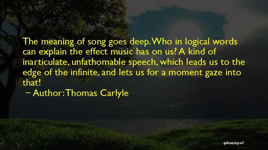 Some Deep Meaning Quotes By Thomas Carlyle