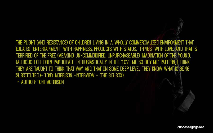 Some Deep Meaning Quotes By Toni Morrison