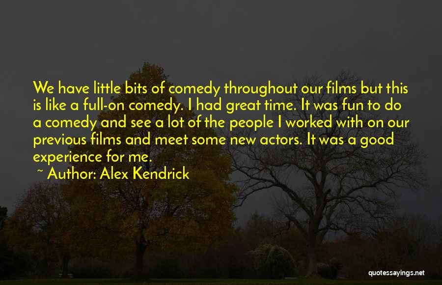 Some Like It Quotes By Alex Kendrick