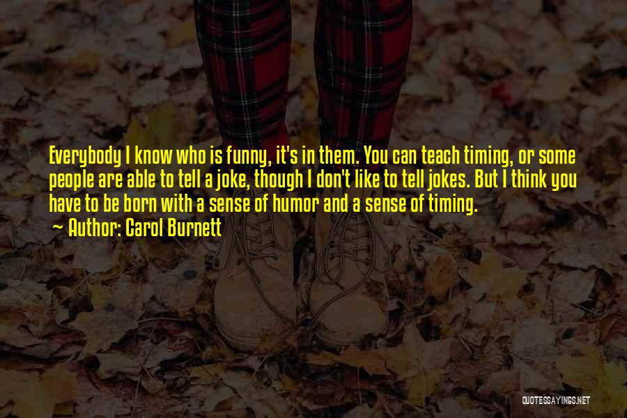 Some Like It Quotes By Carol Burnett