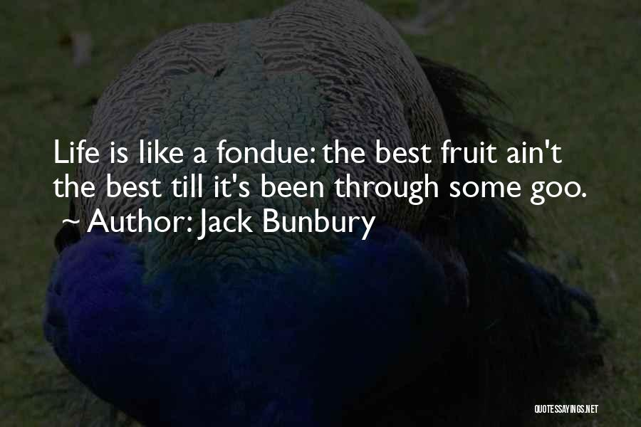 Some Like It Quotes By Jack Bunbury