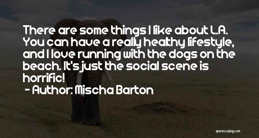 Some Like It Quotes By Mischa Barton