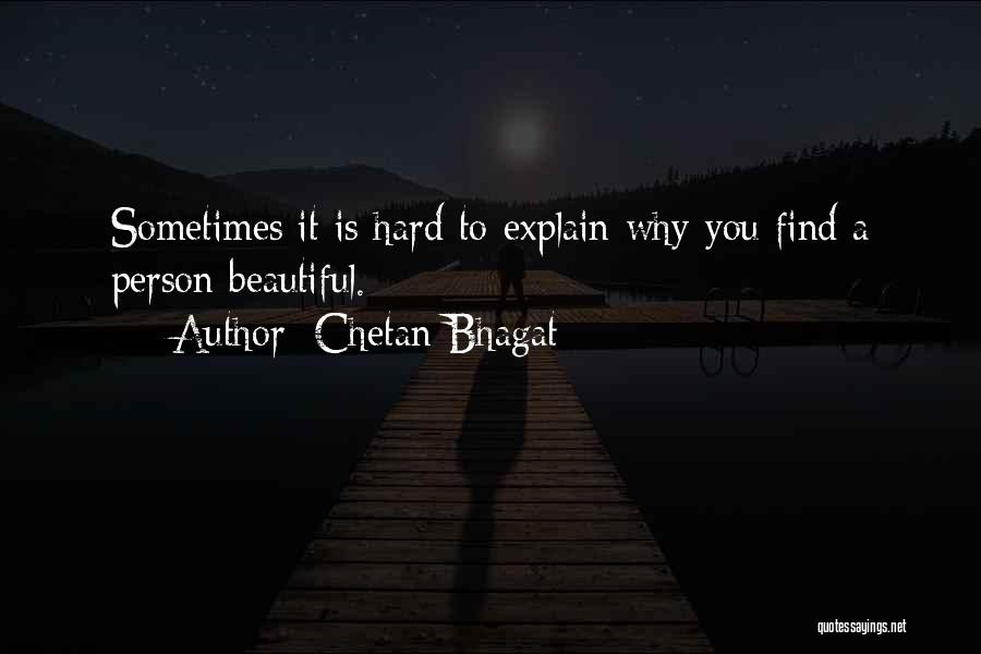Some Things Are Hard To Explain Quotes By Chetan Bhagat