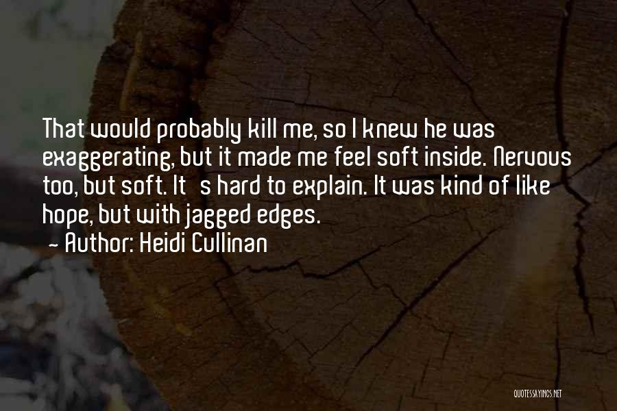 Some Things Are Hard To Explain Quotes By Heidi Cullinan