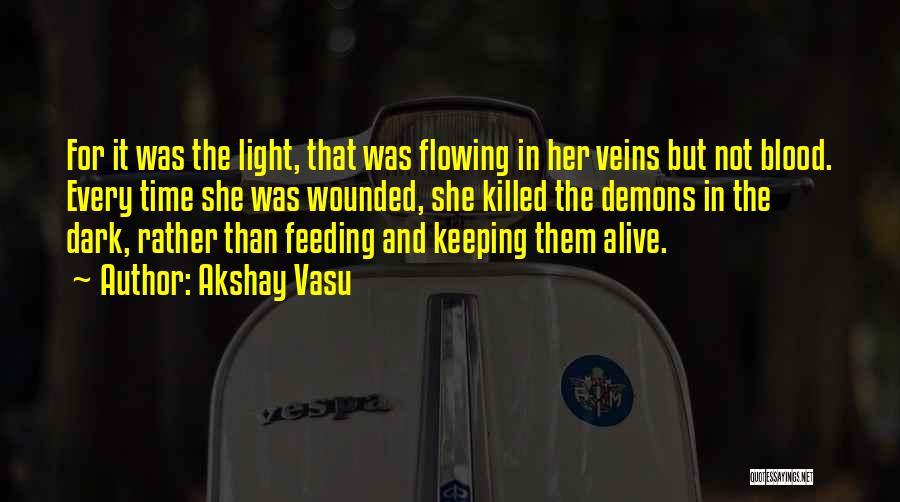 Somebody Please Kill Me Quotes By Akshay Vasu