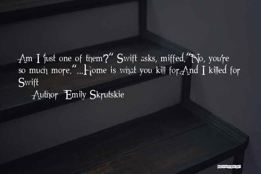 Somebody Please Kill Me Quotes By Emily Skrutskie