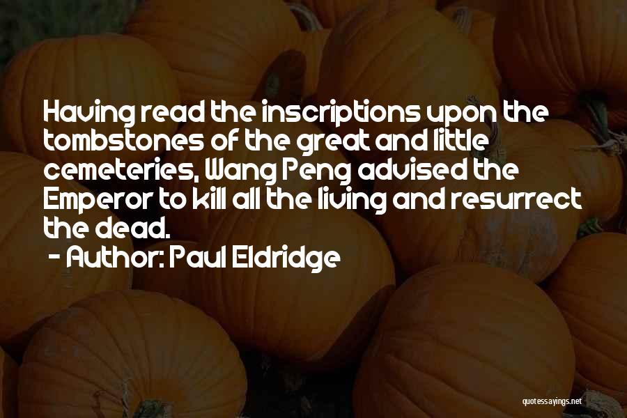Somebody Please Kill Me Quotes By Paul Eldridge