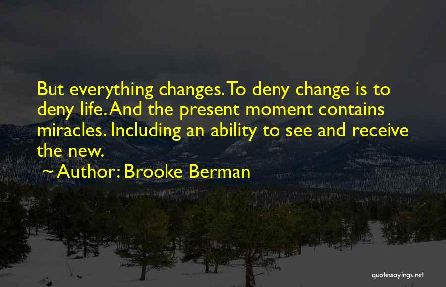 Someday Everything Will Change Quotes By Brooke Berman